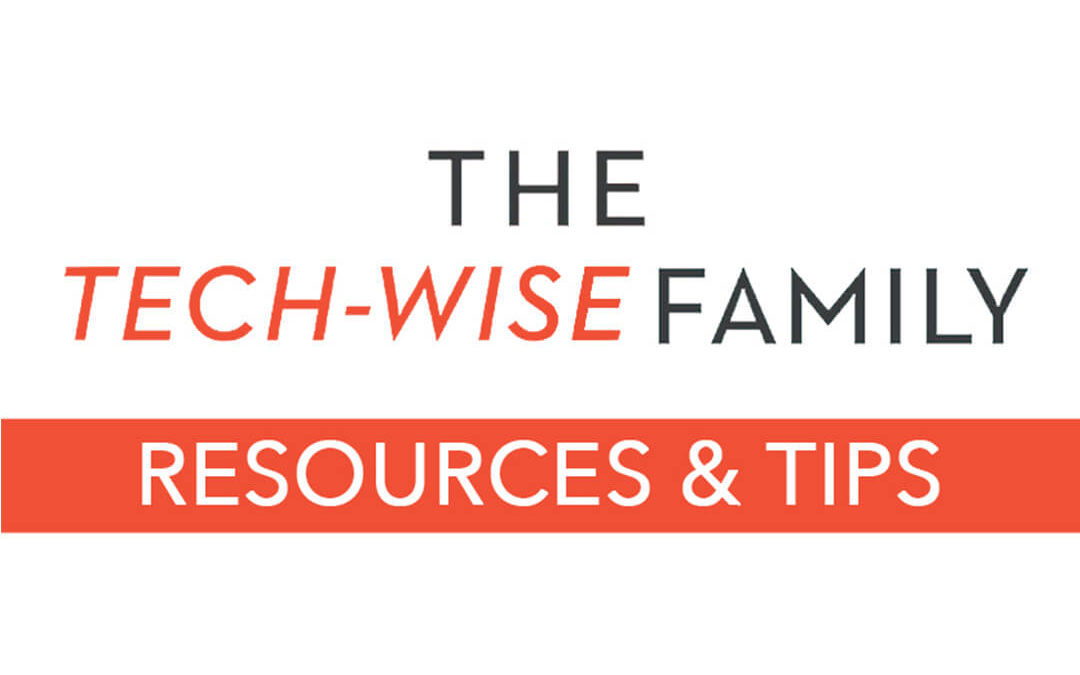 Resources for a Tech-Wise Family
