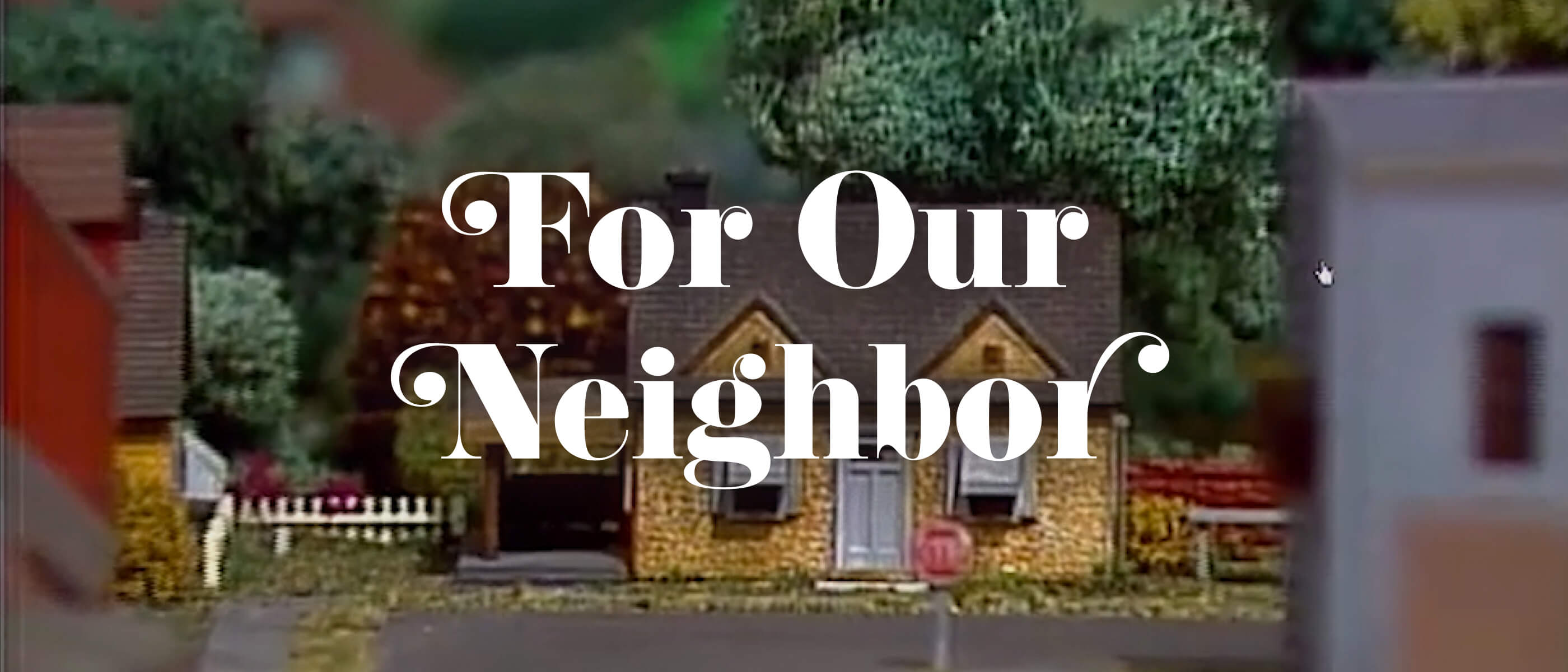 For Our Neighbor