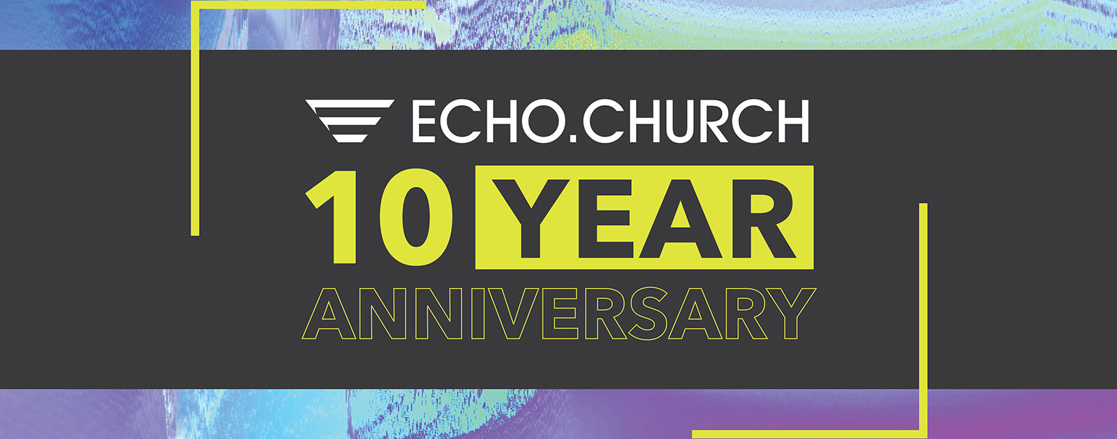 Echo.Church 10-Year Anniversary